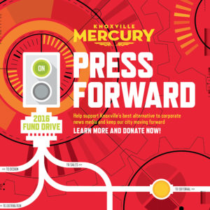 Press Forward: Donate to help keep independent journalism alive in Knoxville! Support the Knoxville Mercury